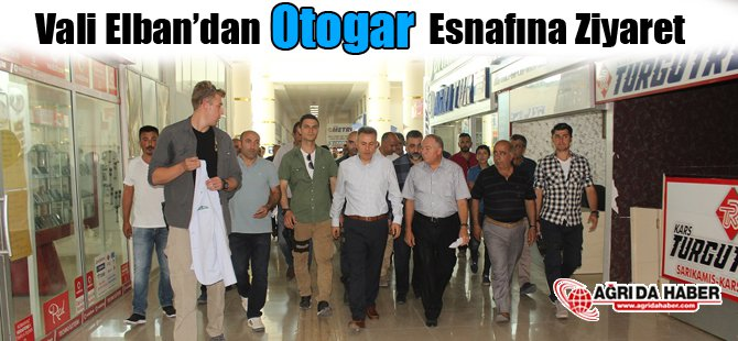 Vali Elban'dan Otogar Esnafına Ziyaret