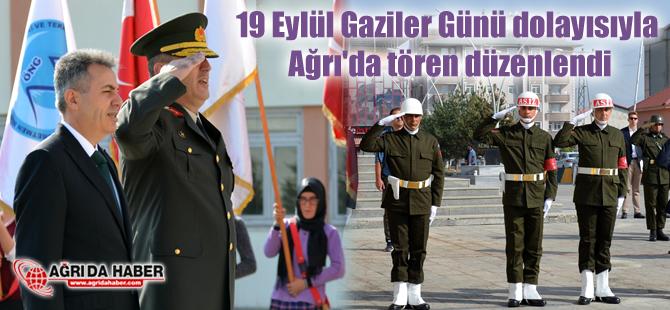 19 Eylül Gaziler Günü dolayısıyla Ağrı'da tören düzenlendi