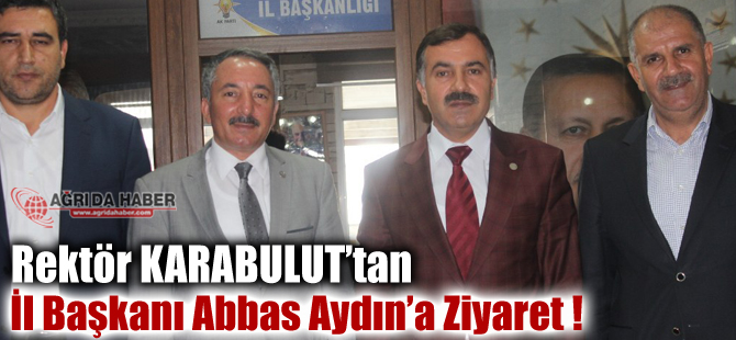 A.İ.Ç.Ü Rektörü Abdulhalik Karabulut'tan Başkan Abbas Aydın'a ziyaret