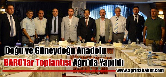 Doğu Ve Güneydoğu Anadolu BARO'lar Toplantısı Ağrı'da Yapıldı