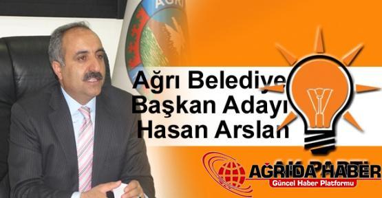 Ağrı Belediye Başkan Adayı Hasan Arslan