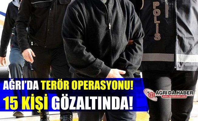 Ağrı'da Pkk/Kck Operasyonu: 15 Kişi Gözaltında!
