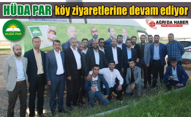 HÜDA PAR Ağrı Milletvekili Adayları köy ziyaretlerini sürdürüyor