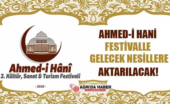 Ahmed-i Hani Festivalle Gelecek Nesillere Aktarılacak