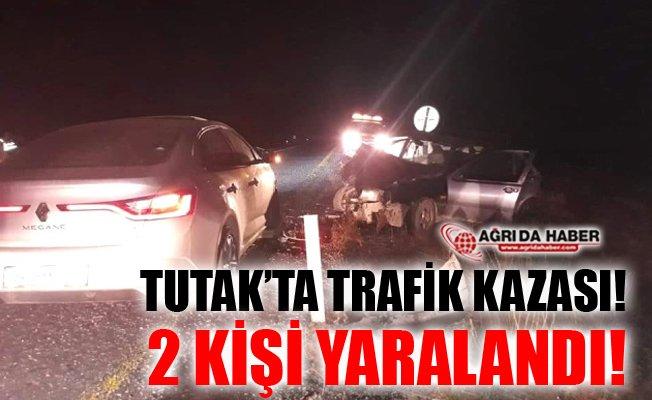 Ağrı Tutak'ta Trafik Kazası! 2 Kişi Yaralandı!