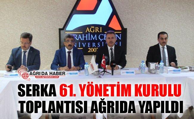 SERKA 61. Yönetim Kurulu Toplantısı Ağrı'da Yapıldı