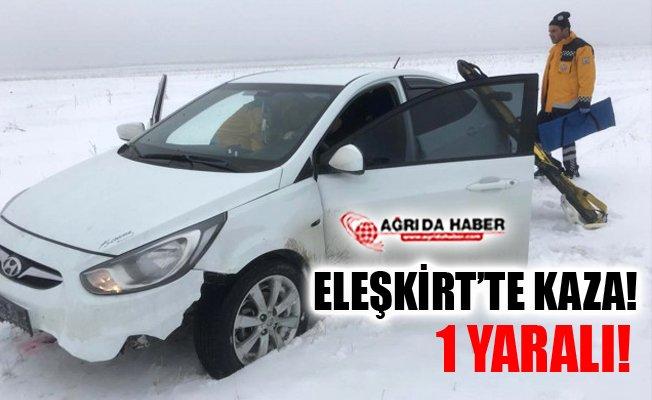 Ağrı Eleşkirt'te Trafik Kazası! 1 Kişi Yaralandı!