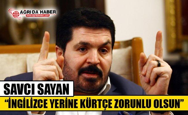 """AK Parti Ağrı Belediye Başkan Adayı Savcı Sayan: """"Kürtçe Zorunlu Olsun"""""""