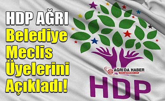 HDP Ağrı Belediye Meclis Üyelerini Açıkladı