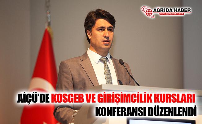 """AİÇÜ'de """"KOSGEB ve Girişimcilik Destekleri"""" Konulu Konferans Düzenlendi"""