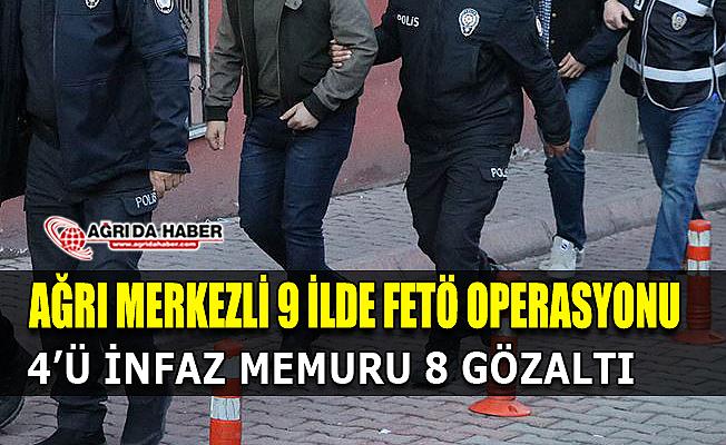 Ağrı Merkezli FETÖ/PDY Operasyonu 8 gözaltı