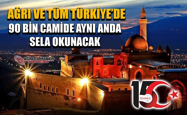 Ağrı ve Tüm Türkiye'de 90 Bin Camide bugün Eş zamanlı Sela Okunacak