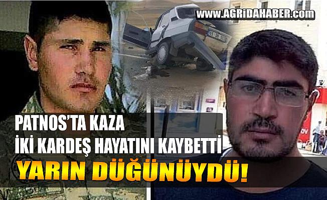 Ağrı Patnos'ta Trafik Kazası: Damat ve Abisi Hayatını Kaybetti