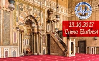 Diyanet Cuma Hutbesi: (13 Ekim 2017) Türkiye Geneli Diyanet Hutbesi