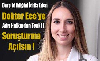 Doktor Ece Gökyayla'ya Ağrı halkından ve STK'larından Tepki !