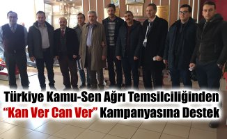 """Türkiye Kamu-Sen Ağrı Temsilciliği """"Kan ver Can ver"""" kampanyasına katıldı"""