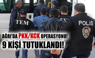 Ağrı'da PKK/KCK Operasyonu! 9 Kişi Tutuklandı