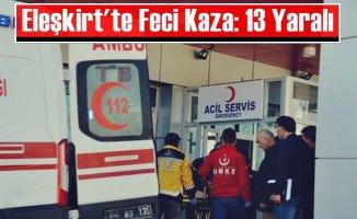 Eleşkirt'te Feci Kaza: 13 Yaralı