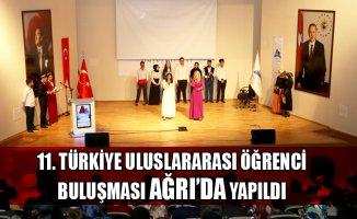 11. Türkiye Uluslararası Öğrenci Buluşması Ağrı'da Gerçekleşti