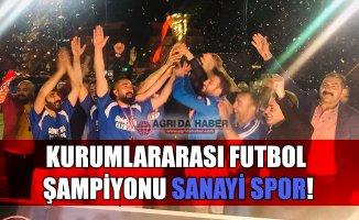 Ağrı 8. Kurumlararası Futbol Müsabakası Şampiyonu Sanayi Spor!