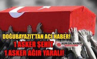 Ağrı Doğubayazıt'ta PKK'dan Hain Tuzak! 1 Asker Şehit 1 Asker Ağır Yaralı!