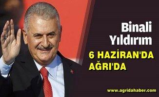 Başbakan Binali Yıldırım 6 Haziranda Ağrı'da