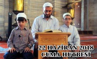 Cuma Hutbesi 22 Haziran 2018 Diyanet Yaz Kur'an Kursları ve Önemi