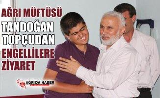 Ağrı Müftüsü Tandoğan Topçudan Engellilere ziyaret