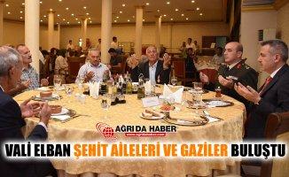 Ağrı Valisi Süleyman Elban Şehit Aileleri ve Gaziler ile Buluştu