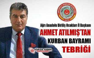 Ağrı Anadolu Diriliş Ocakları İl Başkanı Ahmet Atılmış'tan Kurban Bayramı Mesajı
