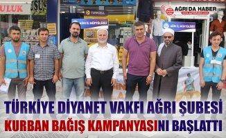 Türkiye Diyanet Vakfı Ağrı Şubesi Kurban Bağış Kampanyasını Başlattı