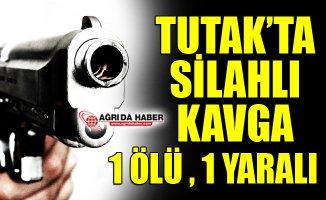 Tutak'ta Silahlı Kavga: 1 Ölü 1 Yaralı