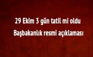 29 Ekim Tatil mi? 29 Ekim Cumhuriyet Bayramı Kaç Gün Tatil? Başbakanlık Açıklaması