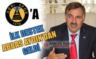 Ağrı 1970 Spor'a İlk Destek AK Parti İl Başkanı Abbas Aydın'dan Geldi