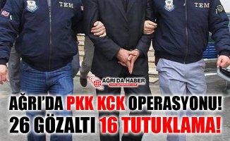 Ağrı'da PKK/KCK operasyonu! Gözaltına alınan 26 kişiden 16'sı tutuklandı!