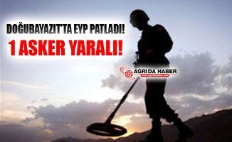Ağrı Doğubayazıt'ta EYP Patladı! 1 Asker Yaralandı!