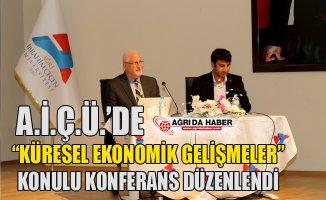 """AİÇÜ'de Küresel Ekonomik Gelişmeler"""" Konulu Konferans"""