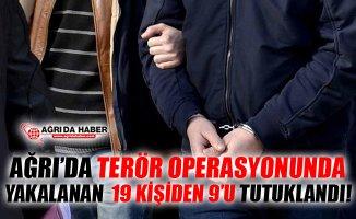 Ağrı'da Terör Operasyonu! 19 Kişiden 9'u Tutuklandı