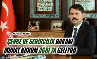 Çevre ve Şehircilik Bakanı Murat Kurum 9 Kasım'da Ağrı'ya Geliyor