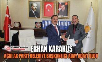 Erhan Karakuş AK Parti Ağrı Belediye Başkan Aday Adayı Oldu