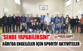 Ağrı'da Engelli Bireylere Yönelik Sportif Aktiviteler Başladı