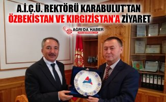 AİÇÜ Rektörü Karabulut Kırgızistan ve Özbekistan'da Temaslarda Bulundu