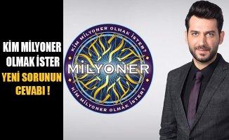 Kim Milyoner Olmak İster Yeni Sorunun Cevabı!