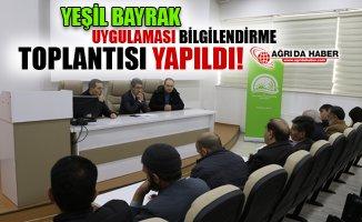 Yeşil Bayrak Uygulaması Bilgilendirme Toplantısı Yapıldı!