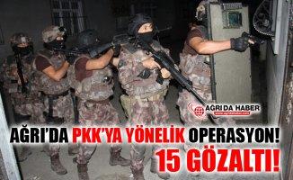 Ağrı'da Terör Örgütü PKK'ya Yönelik Operasyon! 15 Gözaltı!