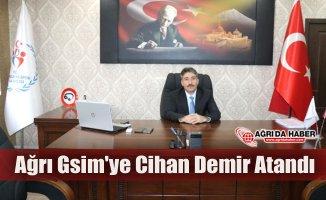 Ağrı GSİM'e Cihan Demir Atandı