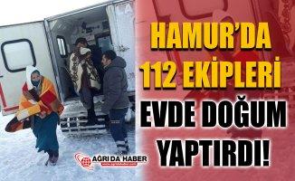 Ağrı Hamur'da 112 Ekipleri Evde Doğum yaptırdı