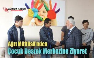 Ağrı İl Müftüsü Tandoğan Topçu Çocuk Destek Merkezini Ziyaret Etti