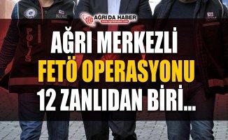 Ağrı ve İstanbul'da Fetö Operasyonu!