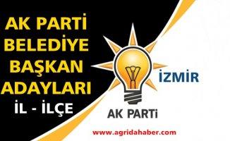 Ak Parti İzmir Belediye Başkan Adayları İl ve İlçeler Tam Liste